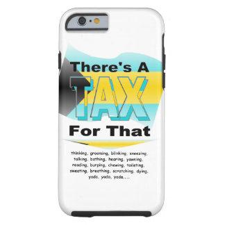 Anti-Tax (Bahamas) Tough iPhone 6 Case