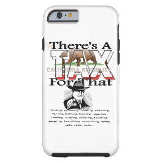 Anti-Tax (California) Tough iPhone 6 Case