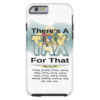 Anti-Tax (Delaware) Tough iPhone 6 Case
