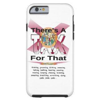 Anti-Tax (Florida) Tough iPhone 6 Case