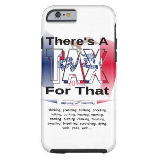 Anti-Tax (Iowa) Tough iPhone 6 Case