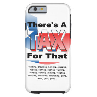 Anti-Tax (Texas) Tough iPhone 6 Case