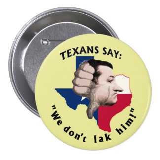 Anti-Ted Cruz for president 3 Inch Round Button