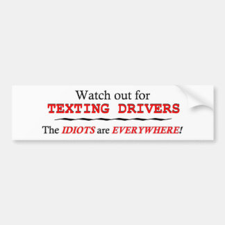 Anti Texting While Driving Bumperstickers and More Bumper Sticker