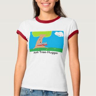 Anti Tree-Hugger T-Shirt
