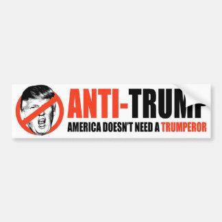 ANTI-TRUMP - America doesn't need a Trumperor -.pn Bumper Sticker