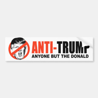 ANTI-TRUMP - Anyone but Donald Trump - Bumper Sticker