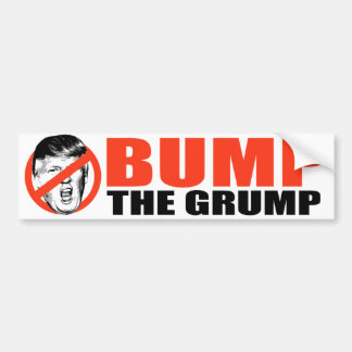 ANTI-TRUMP - Bump the Grump - Bumper Sticker