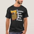 Anti Trump Funny Acrostic T-Shirt