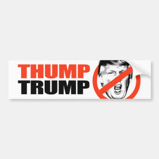 ANTI-TRUMP - THUMP TRUMP - copy Bumper Sticker