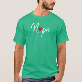 Anti Valentines Nope T-Shirt