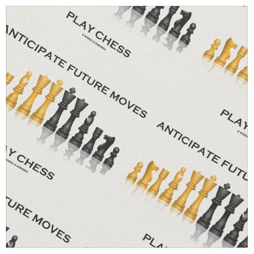 Anticipate Future Moves Play Chess Advice Humour Fabric