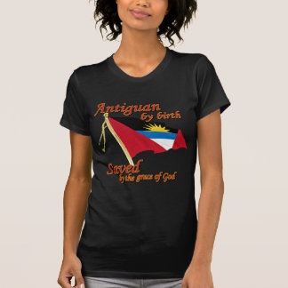 Antiguan by birth saved by the grace of God T-Shirt