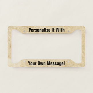 Antique Paper Scratchy Personalized License Plate Frame