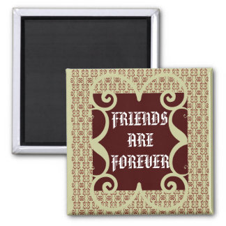 ANTIQUE STYLE FRIENDS ARE FOREVER MAGNET