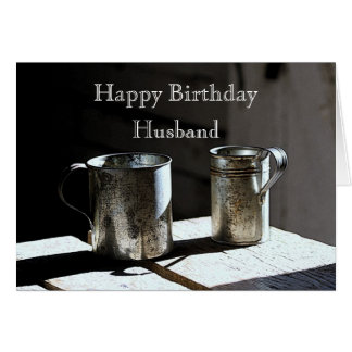 Antique Tin Cups Husband Happy Birthday Greeting Card