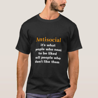 Antisocial -- Funny Definition (Dark version) T-Shirt