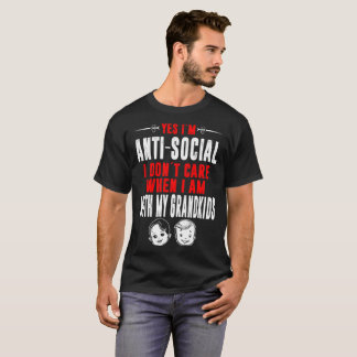 Antisocial I Dont Care When With Grandkids Tshirt