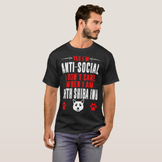 Antisocial I Dont Care When With Shiba Inu Tshirt
