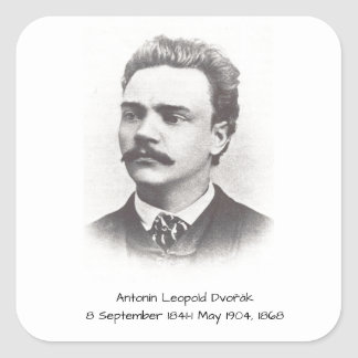 Antonin Leopold Dvorak 1868 Square Sticker