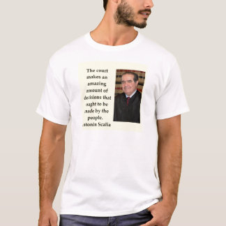 Antonin Scalia quote T-Shirt