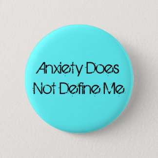 Anxiety Does Not Define Me 2 Inch Round Button