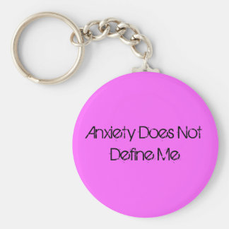 Anxiety Does Not Define Me Basic Round Button Keychain