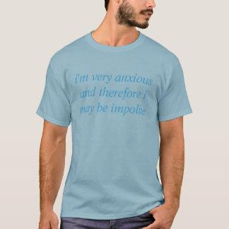anxiety-induced rudeness tshirt