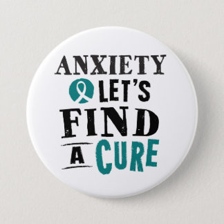 Anxiety Lets Find A Cure Button