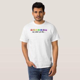 any colour you like… T-Shirt