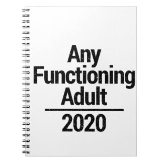 Any Functioning Adult 2020 Notebook
