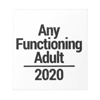 Any Functioning Adult 2020 Notepad