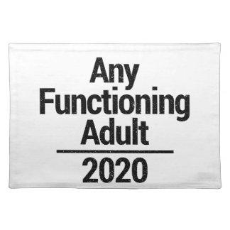 Any Functioning Adult 2020 Placemat