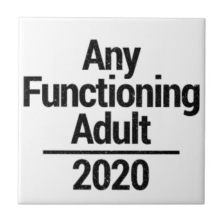 Any Functioning Adult 2020 Tile