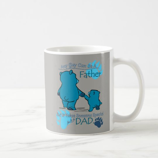 Any Guy Can be a Father... Coffee Mug