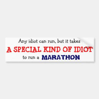 Any idiot can run ... bumper sticker