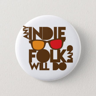 Any indie Folk band will do ND music 2 Inch Round Button