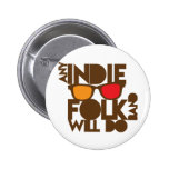 Any indie Folk band will do ND music Pinback Buttons