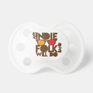 Any indie Folk band will do ND music Pacifiers