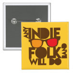 ANY indie folk band will do! Pins