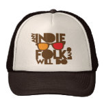 ANY indie folk band will do! Trucker Hat