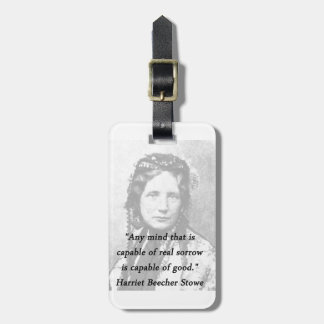 Any Mind - Harriet Beecher Stowe Luggage Tag