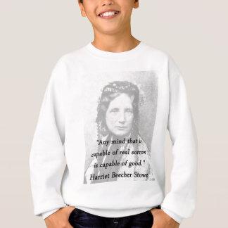 Any Mind - Harriet Beecher Stowe Sweatshirt