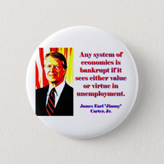 Any System Of Economics - Jimmy Carter 2 Inch Round Button