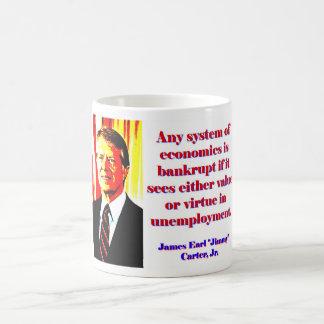 Any System Of Economics - Jimmy Carter Coffee Mug
