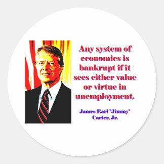 Any System Of Economics - Jimmy Carter Round Sticker