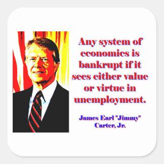 Any System Of Economics - Jimmy Carter Square Sticker