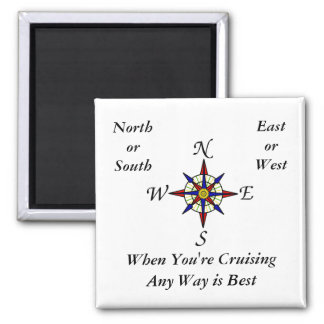 Any Way Cruising White Square Magnet