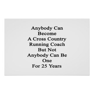 Anybody Can Become A Cross Country Running Coach B Poster