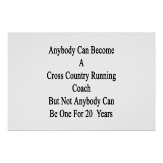 Anybody Can Become A Cross Crountry Running Coach Poster